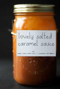 Salted Caramel Sauce ... when warmed it is a sauce but at room temperature, it is like eating very soft caramels.