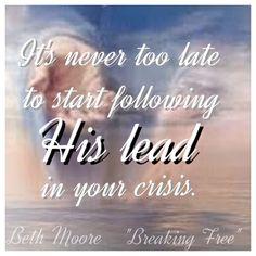 "Beth Moore ""Breaking Free"" quote"