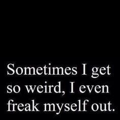 so weird