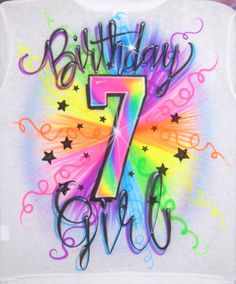 43ffc2cb Custom Airbrush Birthday Girl 7 7th Birthday Party Confetti Color Burst Airbrushed  T Shirt