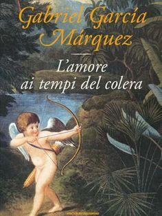 Gabriel Garcia Marquez, L'amore ai tempi del colera