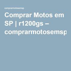 Comprar Motos em SP | r1200gs – comprarmotosemsp