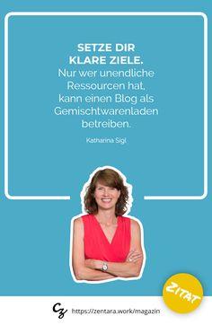 Setze dir klare Ziele. Nur wer unendliche Ressourcen hat, kann einen Blog als Gemischtwarenladen betreiben - Katharina Sigl #zitat #marketing #spruch #quote