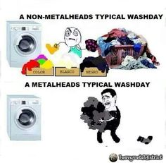 #bandmemes #musicmemes #bandadda A Metalheads Typical Washday  \m/ #metalclothing #metalclothes #blackclothes #metal #metalhead #heavymetal #thrashmetal #deathmetal #blackmetal #powermetal #death #ironmaiden #ghost #slipknot #nirvana #guitar #rockband #rockandroll #rockstar #rocker #rocknroll #rock #metalcore #metallica #metalgirl #metalbands #metalmeme #metalmemes #headbang #metalmusic