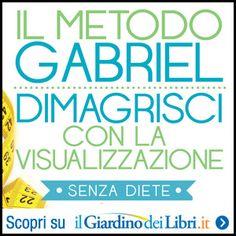 Ricerca interiore: Il metodo Gabriel, dimagrisci con la visualizzazio...