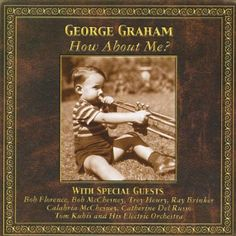George Graham - How About Me?
