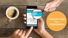 Conversion Rate Optimization: The Best Way To Review And Improve Mobile User Experience