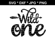 Wild One, cute, baby, digital download, SVG, DXF, cut file, personal, – CreatedSurprises Cricut Fonts, Silhouette Cameo Projects, Cutting Files, Die Cutting, Cricut Creations, Wild Ones, 1st Birthday Parties, Make And Sell, Cricut Ideas