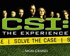 The CSI Experience at the MGM Grand is a lot of fun, you solve the crime!!