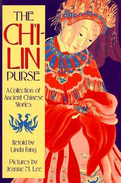 The Ch'i-lin Purse: A Collection of Ancient Chinese Stories by Linda Feng, illustrated by Jeanne M. Lee (China)