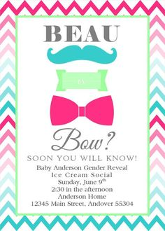 Beau or Bow Gender Reveal Invitation. I'm doing a cake so I'd make a few little changes but it's super cute.