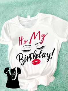 4237fffb2 Birthday Girl Shirt, Birthday T-Shirt, Eyelash & Lips Birthday Shirt, Birthday  Shirt, Birthday Girl, Birthday Shirts For Women