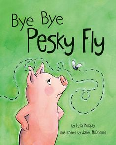 Picture Book Review: Bye Bye Pesky Fly | Georgia Ball