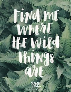 Find me where the wild things are. Home decor hand-lettered wall art print for the free spirited outdoor lover.