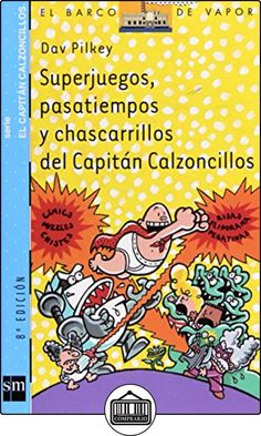 Superjuegos, pasatiempos y chascarrillos del Capitán Calzoncillos (Barco de Vapor Azul) de Dav Pilkey ✿ Libros infantiles y juveniles - (De 6 a 9 años) ✿