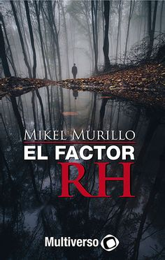 Libro 'El Factor RH', de Mikel Murillo I Love Books, Reading, My Love, Movie Posters, Movies, Book Worms, Time Travel, Factors, Teamwork