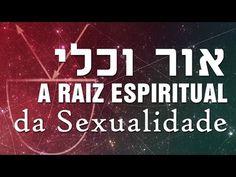 Luz e Kli: As Raízes Espirituais da Sexualidade - YouTube