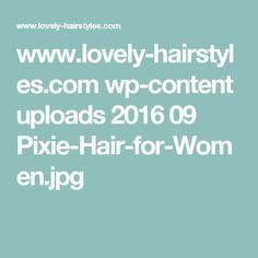 www.lovely-hairstyles.com wp-content uploads 2016 09 Pixie-Hair-for-Women.jpg