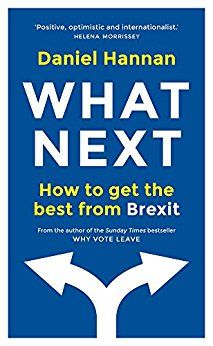 What Next: How to get the best from Brexit Vote Leave, What Next, New Books, Positivity, Good Things, Reading, Reading Books, Optimism