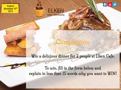 Win with @ELKEN Cafe - Community: Win a dilicious dinner for 2 people