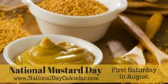 National Mustard Day - First Saturday in August