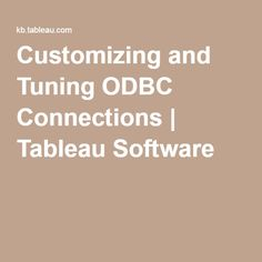 Customizing and Tuning ODBC Connections | Tableau Software