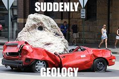 funny geology | 13 signs that say you might be a geologist: