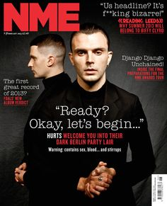 NME Magazine cover, Hurts, February 9th 2013 Hurts Band, It Hurts, Nme Magazine, Magazine Covers, Award Tour, Theo Hutchcraft, Django Unchained, Charming Man, My Music