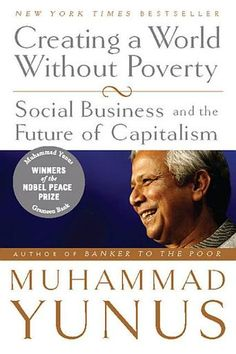 Creating a World Without Poverty: Social Business and the Future of Capitalism by Muhammad Yunus #hero (Bilbary Town Library: Good for Readers, Good for Libraries)