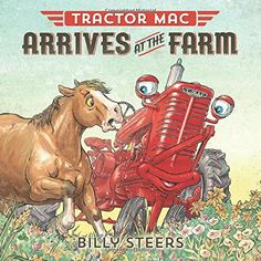 Tractor Mac Arrives at the Farm by Billy Steers http://www.amazon.com/dp/0374301026/ref=cm_sw_r_pi_dp_alkIvb1MFNDR3