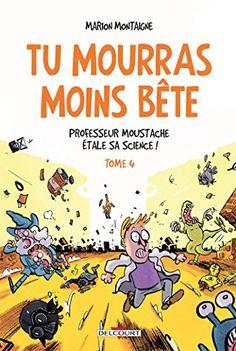 Tu mourras moins bête T4 - Professeur Moustache étale sa science ! de Marion Montaigne http://www.amazon.fr/dp/2756073172/ref=cm_sw_r_pi_dp_59Hjwb0XE275G