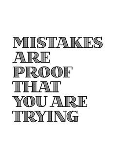 Mistakes are proof that you are trying | More Printable Motivational Typography Quote Posters & Inspirational Print-It-Yourself Wall Art Office Contemporary Black and White Decor at http://vermillionwoodsmoke.etsy.com. We ship worldwide!