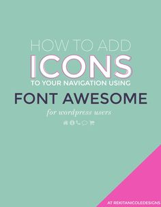 How to add icons to your Navigation using Font Awesome...Make it Pretty