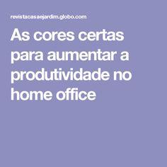 As cores certas para aumentar a produtividade no home office