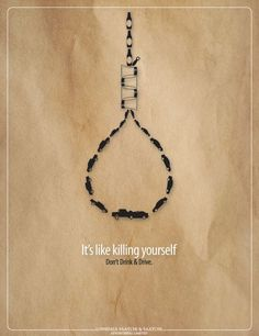 This PSA is effective because it is simple but impactful. I think using the noose is a good idea because it represents killing yourself through putting yourself through drunk driving. Creative Poster Design, Ads Creative, Creative Posters, Graphic Design Posters, Poster Designs, Poster Ideas, Clever Advertising, Advertising Poster, Advertising Design