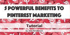The 5 Most Powerful Benefits To Pinterest Marketing #networkingsuperstars #jacshenderson