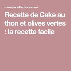 Recette de Cake au thon et olives vertes : la recette facile