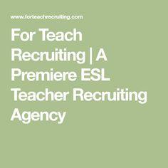 For Teach Recruiting | A Premiere ESL Teacher Recruiting Agency