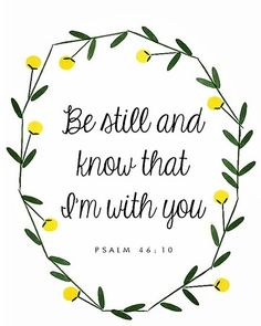 Just be still #Jehovah #joy #bible #bibleverse #bibleverseoftheday #godisgood #goodvibrations #alpha #omega #thebeingandtheend #neveralone by dwelling_words