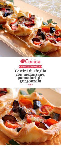 Cestini di sfoglia con melanzane, pomodorini e gorgonzola della nostra utente Giovanna. Unisciti alla nostra Community ed invia le tue ricette!