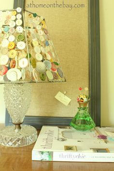"""OH MY!! This button lamp is precious! and how cute is that little re-cycled perfume bottle turned pin cushion from """"At Home on the Bay"""""""