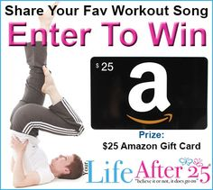 Share Your Favorite Workout Song and Enter For A Chance To WIN a $25 Amazon Gift Card via @Your Life After 25 Da Vinci!