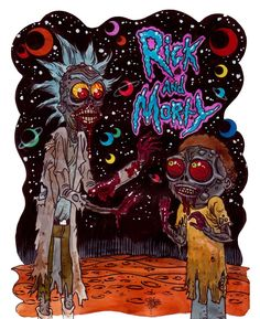 Zombie Art : Zombie Rick and Morty! - Zombie Art by Rob Sacchetto Trippy Rick And Morty, Rick And Morty Time, Rick And Morty Drawing, Ricky And Morty, Rick I Morty, Rick And Morty Poster, Zombie Wallpaper, Trippy Wallpaper, Rick And Morty Crossover