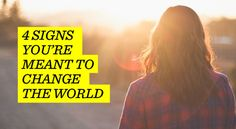4 Signs You're Meant To Change The World Book People, Happy People, Life Words, Inspiring Things, Morning Motivation, My Mood, Good Advice, Positive Affirmations, Change The World