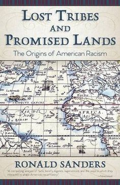 Lost Tribes and Promised Lands: The Origins of American Racism by Ronald Sanders http://www.amazon.com/dp/1626542767/ref=cm_sw_r_pi_dp_lsXLwb1D2Y0DC