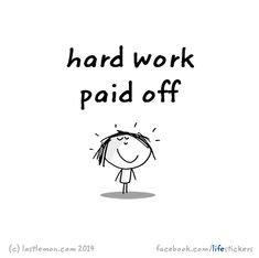 Harf work paid off Hard Work Pays Off, Work Hard, Cute Happy Quotes, Exam Quotes Funny, Last Lemon, How To Pass Exams, Bible Verses About Strength, Feel Good Friday, Funny Doodles