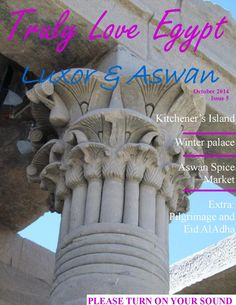 Luxor and aswan oct 2014 issue 5  Truly Love Egypt October Issue 5: Luxor & Aswan; the world's greatest open air museums!