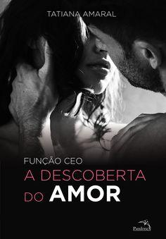 Função CEO. A Descoberta do Amor - Volume 2: Tatiana Amaral: Amazon.com.br: Livros