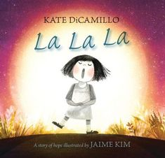 Kate DiCamillo and Jaime Kim explain how they created their nearly wordless picture book, La La La Wordless Picture Books, Wordless Book, This Is A Book, The Book, New Children's Books, Books To Read, Kate Brian, Kate Dicamillo, Mighty Girl