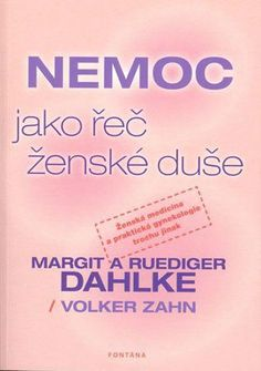 Nemoc jako řeč ženské duše - Rüdiger Dahlke Medicine
